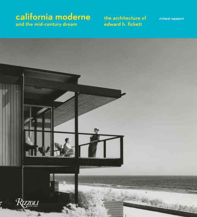 California Moderne and the Mid-Century Dream By Rapaport, Richard